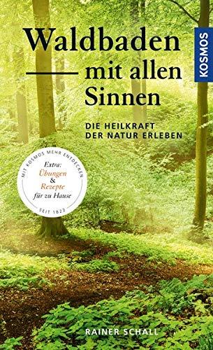 """Das neue Waldbaden Buch von Rainer Schall """"Die Heilkraft der Natur erleben"""" und die Natur mit allen Sinnen erleben"""